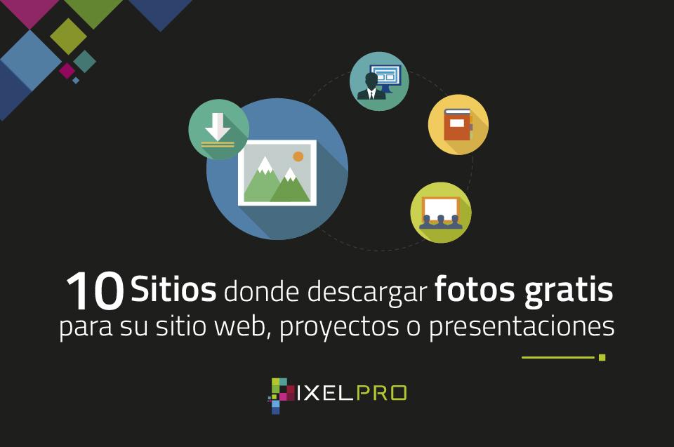 10 sitios donde descargar fotos gratis para su sitio web, proyectos o presentaciones