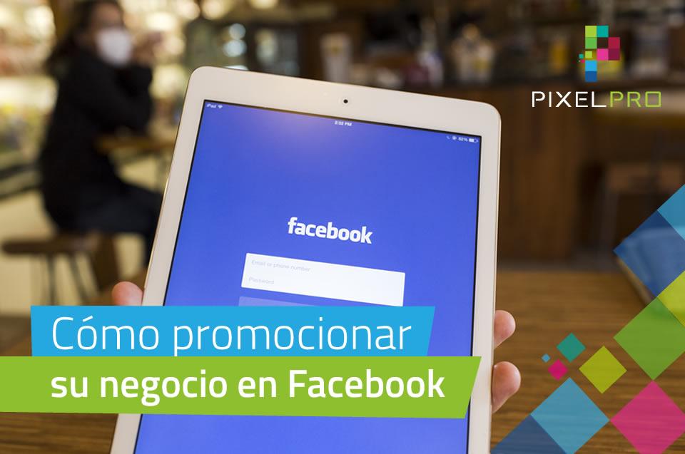 Cómo promocionar su negocio en Facebook