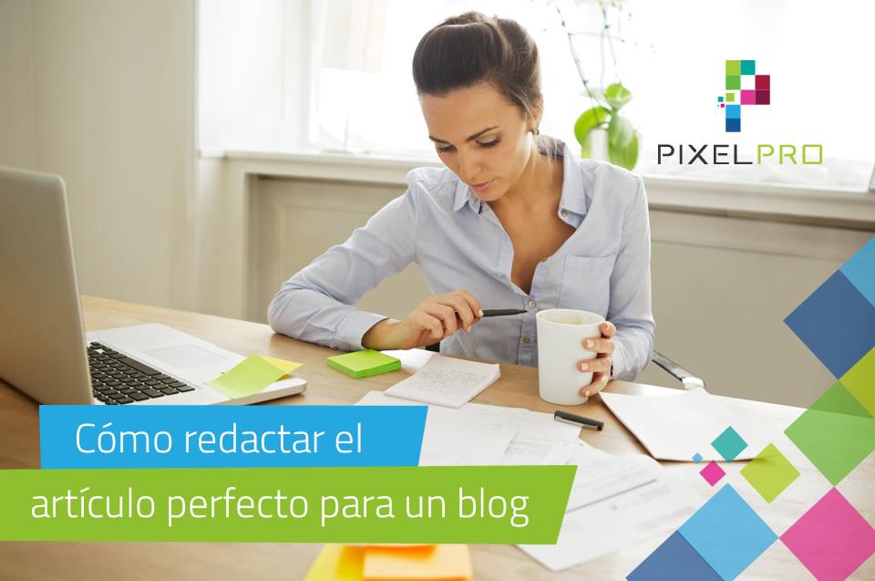 Cómo redactar el artículo perfecto para un blog