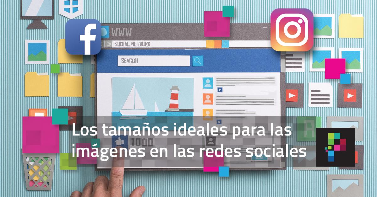Tamaños ideales para las imágenes de sus redes sociales