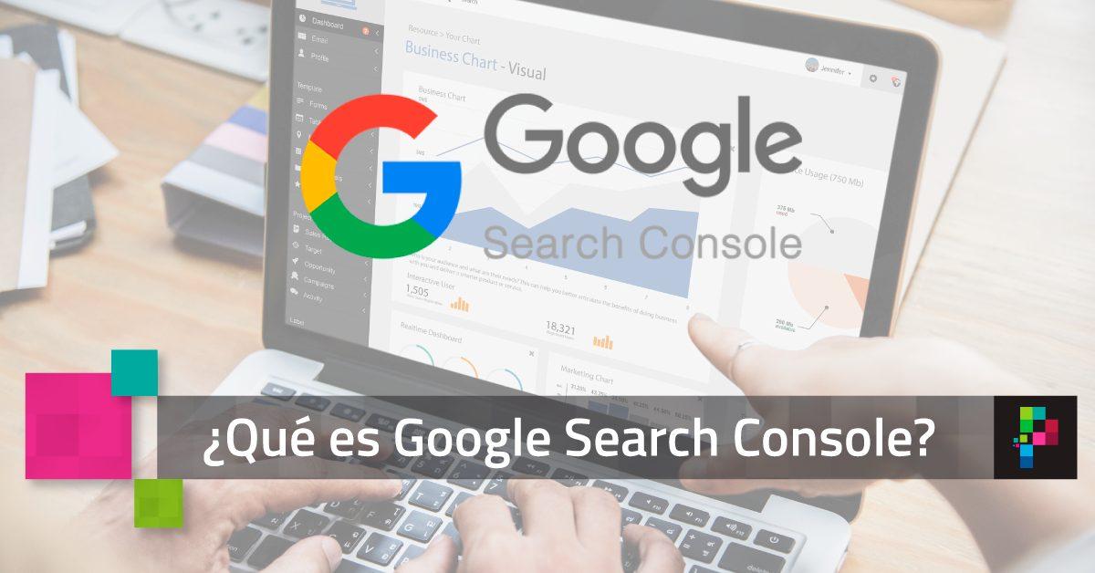 ¿Qué es Google Search Console y para qué sirve?