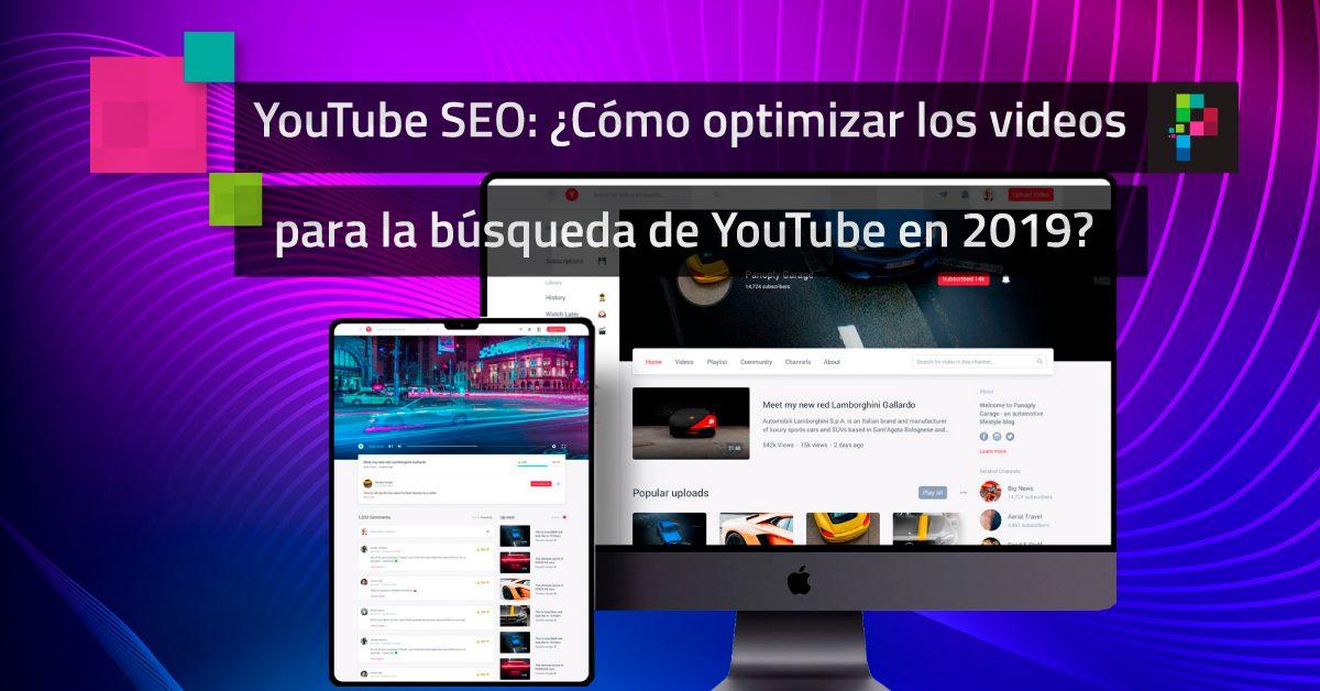 SEO en YouTube: ¿Cómo optimizar y posicionar videos en YouTube en 2019?