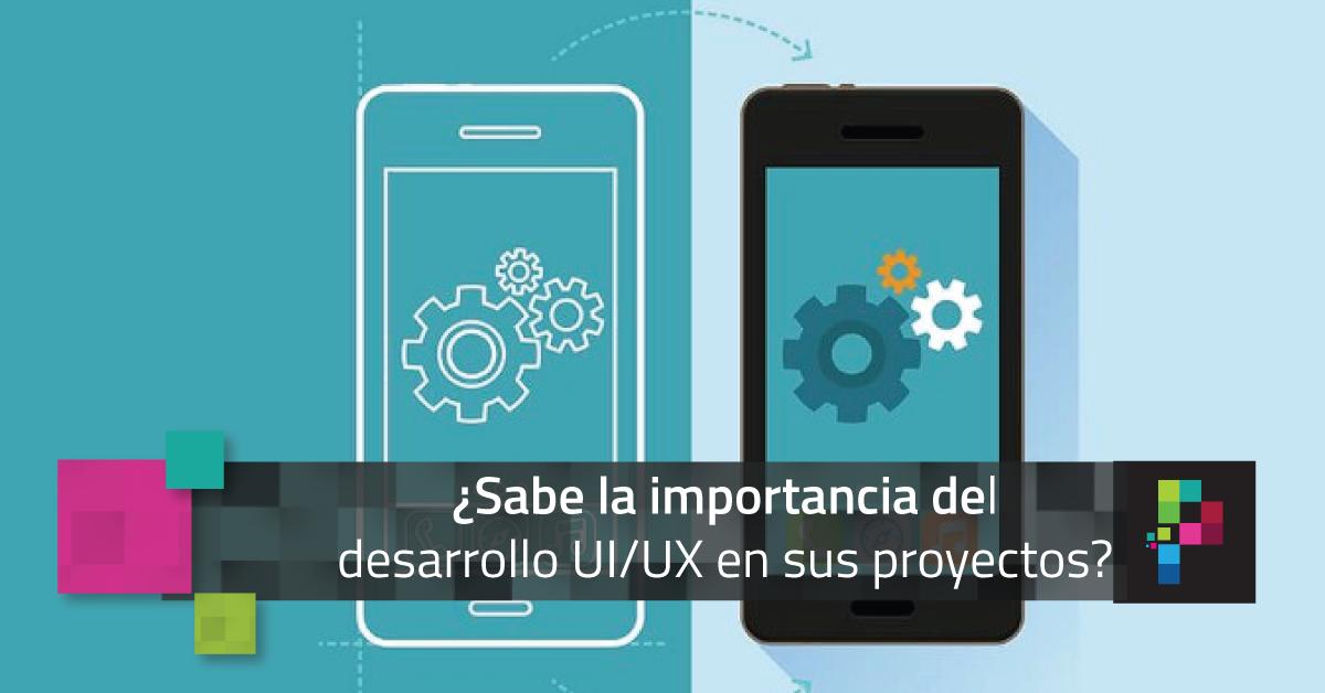 ¿Sabe la importancia del diseño UI/UX en sus proyectos?