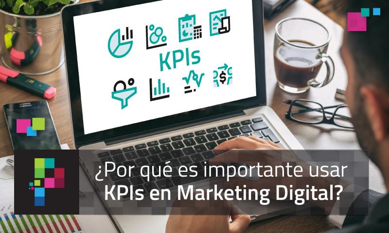 ¿Por qué usar indicadores clave de desempeño (KPIs) en Marketing Digital?